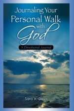 Journaling Your Personal Walk with God: A Devotional Journal