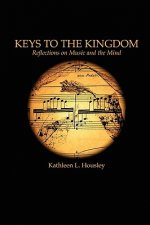 Keys to the Kingdom: Reflections on Music and the Mind