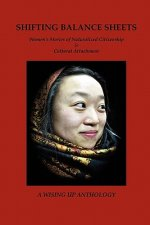 Shifting Balance Sheets: Women's Stories of Naturalized Citizenship & Cultural Attachment