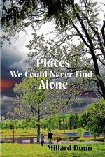 Places We Could Never Find Alone