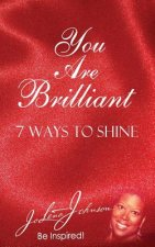 You Are Brilliant, 7 Ways to Shine: Supporting New Authors Edition