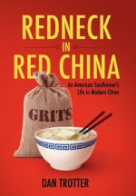 Redneck in Red China: An American Southerner's Life in Modern China