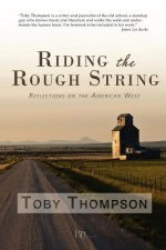 Riding the Rough String: Reflections on the American West