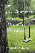 The Last Summer of Ordinary Times