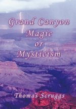 Grand Canyon Magic or Mysticism