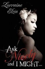 Ask Nicely and I Might (Peace in the Storm Publishing Presents)