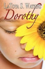 Dorothy (Peace in the Storm Publishing Presents)