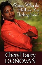 Women, What the Hell Are You Thinking Now? (Peace in the Storm Publishing Presents)