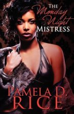 The Monday Night Mistress (Peace in the Storm Publishing Presents)