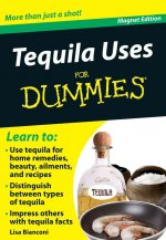 Tequila Uses for Dummies: More Than Just a Shot! [With Magnet(s)]