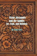 Victor Alexander and the Saddle: Art, Craft and Business