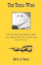 The Third Wish-The Klondike Gold Rush of 1898