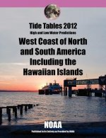 Tide Tables 2012: West Coast of North and South America