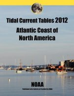 Tidal Current Tables 2012: Atlantic Coast of North America