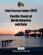Tidal Current Tables 2012: Pacific Coast of North America and Asia