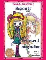 Sewing a Friendship 2. Magic in Us. Power of Imagination