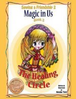 Sewing a Friendship 2. Magic in Us. Healing Circle