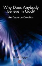 Why Does Anybody Believe in God?