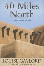 40 Miles North: A Fairchild Family Novel