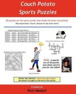 Couch Potato Sports Puzzles: 80 Puzzles for the Sports Junkie Who Thinks He Knows Everything!
