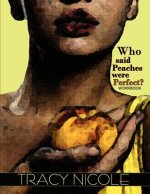 Who Said Peaches Were Perfect? the Workbook