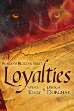 Bonds of Blood &Spirit: Loyalties