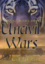 Bonds of Blood & Spirit: Uncivil Wars