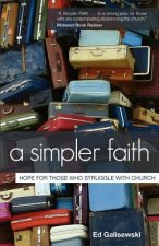 A Simpler Faith: Hope for People Who Struggle with Church