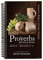 The Book of Proverbs: God S Book of Wisdom: Book 3