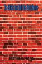 The Bricks That Built the Brick House