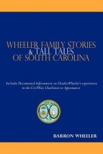 Wheeler Family Stories & Tall Tales of South Carolina