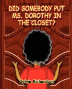 Did Somebody Put Ms. Dorothy in the Closet