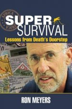 Super-Survival: Lessons from Death's Doorstep