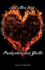 A Letter to a Brokenhearted Ghetto