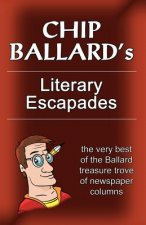 Chip Ballard's Literary Escapades