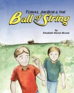 Tobias, Jim Bob and the Ball of String