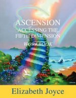 Ascension Accessing the Fifth Dimension Workbook