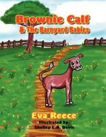 Brownie Calf & the Barnyard Babies