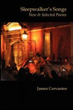 Sleepwalker's Songs: New & Selected Poems