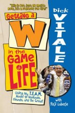 Getting A W in the Game of Life: Using My T.E.A.M. Model to Motivate, Elevate, and Be Great