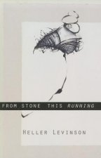 From Stone This Running