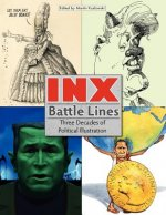 Inx Battle Lines: Three Decades of Political Illustration