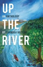 Up the River: An Anthology
