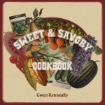 Sweet and Savory Cookbook
