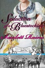 Seduction of a Bluestocking: Sisters of the Heart, Book Two
