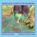 Buried Alive: Escape of the Pollinator!