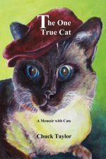 The One True Cat a Memoir with Cats