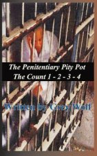 The Penitentiary Pity Pot, the Count 1-2-3-4