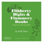 Flibberty Digits and Flummery Daubs: Magical, Madcap, Math