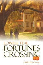Fortunes Crossing: A Bath Pond Series
